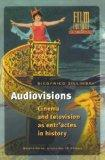 Audiovisions: Cinema and Television as Entr'actes in History (Film Culture in Transition)