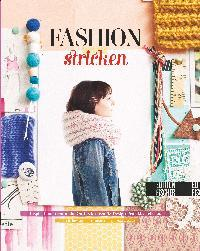 Fashion-Stricken Inspiration sammeln, Outfits kreieren, 15 Design-Projekte stricken