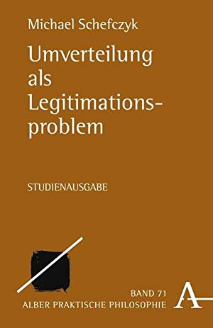 Umverteilung als Legitimationsproblem: Schefczyk, Michael: