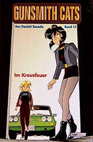 Gunsmith Cats / Im Kreuzfeuer Band 11