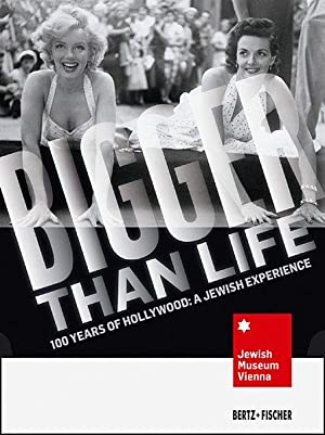 Bigger Than Life 100 Years of Hollywood. A Jewish Experience
