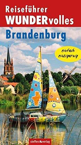 Reiseführer WUNDERvolles Brandenburg: Stelzer, Christine: