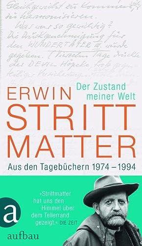 Der Zustand meiner Welt Aus den Tagebüchern: Strittmatter, Erwin und