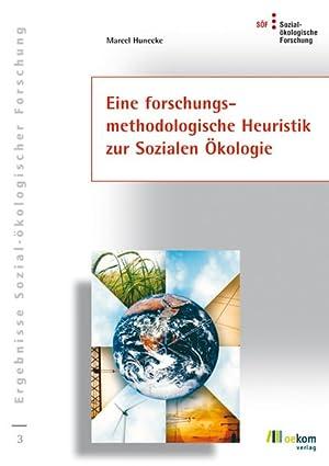 Eine forschungsmethodologische Heuristik zur Sozialen Ökologie: Hunecke, Marcel: