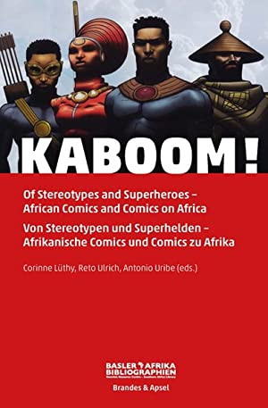 KABOOM! Of Stereotypes and Superheroes - African Comics on Africa. Von Stereotypen und Superhelde...
