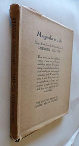 Marginalia to Life / Being Notes from the Private Papers of Anthony Hillyer.: Hillyer, Anthony