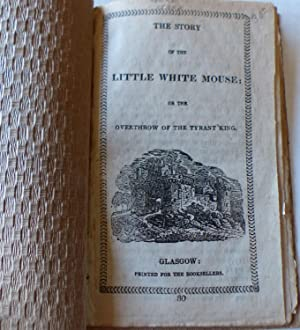 The Story of the Little White Mouse: or the Overthrow of the Tyrant King: Aulnoy, Marie Catherine ...