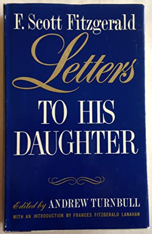 Letters to His Daughter: Fitzgerald, F. Scott