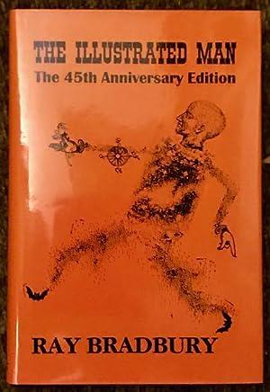 Illustrated Man, The. 45th Anniversary Edition (Ltd: Bradbury, Ray