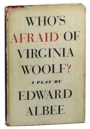 Who's Afraid of Virginia Woolf? a Play: Albee, Edward