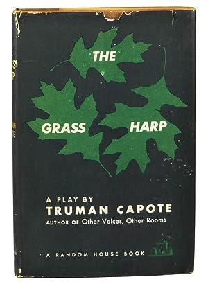 Grass Harp: a Play: Capote, Truman