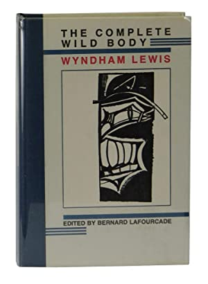 The Complete Wild Body: Lewis, Wyndham; Lafourcade,