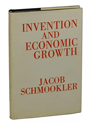 Invention and Economic Growth: Schmookler, Jacob