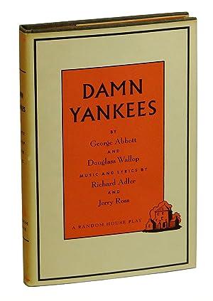 Damn Yankees: A New Musical: Abbott, George; Wallop,