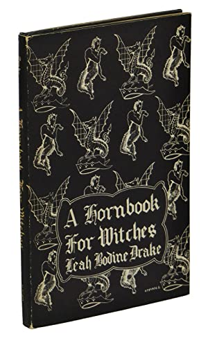 A Hornbook for Witches: Drake, Leah Bodine