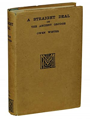 A Straight Deal: or The Ancient Grudge