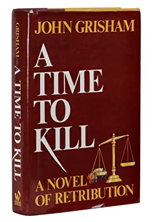 A Time to Kill: A Novel of: Grisham, John