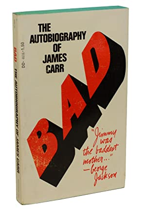 Bad: The Autobiography of James Carr: Carr, James; Hammer,
