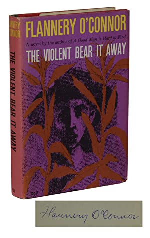 The Violent Bear It Away: O'Connor, Flannery