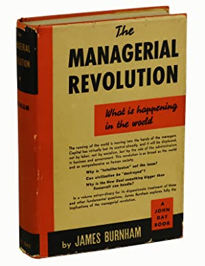 The Managerial Revolution: What is Happening in: Burnham, James