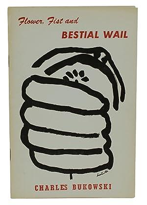 Flower, Fist and Bestial Wail: Bukowski, Charles
