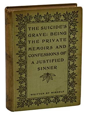 The Suicide's Grave: Being the Private Memoirs and Confessions of a Justified Sinner, With a Deta...