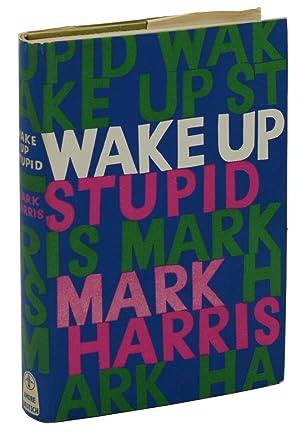 Wake Up, Stupid: Harris, Mark