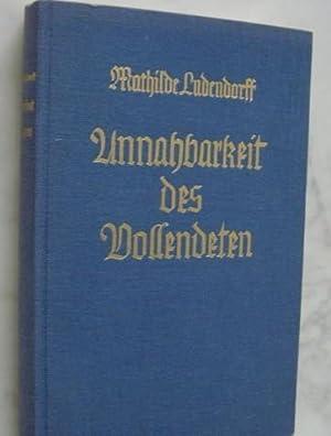 Unnahbarkeit Des Vollendeten: Ludendorff, Mathilde