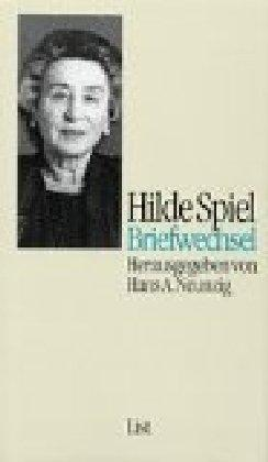 Briefwechsel. Hrsg. und annotiert von Hans A. Neunzig - Spiel, Hilde und Hans A. [Hrsg.] Neunzig