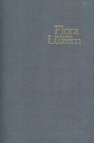 Flora des Kantons Luzern : unter Berücks.: Floristische Kommission, Naturforschende