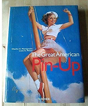 The great American Pin-up. Charles G. Martignette ; Louis K. Meisel