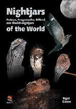 Nightjars, Potoos, Frogmouths, Oilbird, and Owlet-Nightjars of The World: Cleere, Nigel
