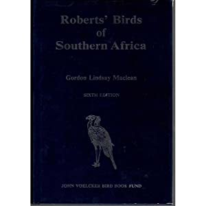 Roberts' Birds of Southern Africa: MACLEAN, Gordon Lindsay.