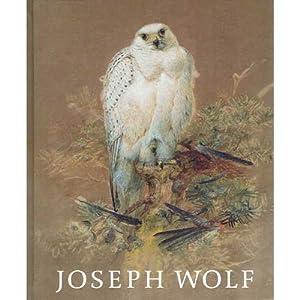 Joseph Wolf (1820 - 1899): Tiermaler -: Schulze-Hagen, Karl; Geus,