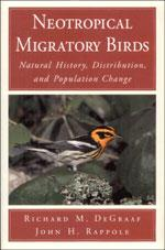 Neotropical Migratory Birds : Natural History, Distribution, and Population Change: Degraaf, ...