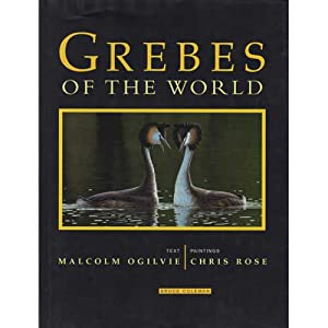 Grebes of the World: Ogilvie, Malcolm