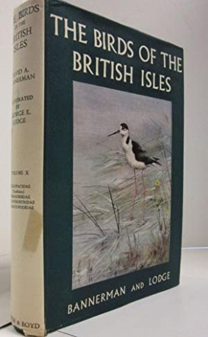 The Birds of the British Isles. Volume X: Bannerman, David Armitage