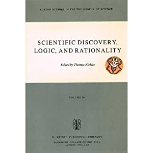 Scientific Discovery, Logic, and Rationality Volume 56: Nickles, Thomas [Editor]