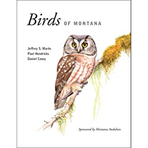 Birds of Montana: Jeffrey S. Marks, Paul Hendricks, and Daniel Casey; Sponsored by Montana Audubon