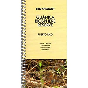 Guanica Biosphere Reserve, Puerto Rico Bird Checklist: Arendt, Wayne J., John Faaborg, Miguel ...