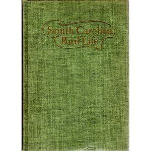South Carolina Bird Life: Sprunt, Alexander Jr. & E. Burnham Chamberlain