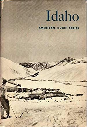 Idaho: A Guide in Word and Picture: Federal Writers' Project