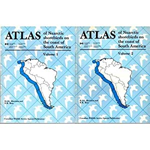 Atlas of Nearctic shorebirds on the coast of South America- 2 Volumes: Morrison, R.I.G.; R.K. ross