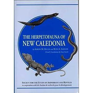 The Herpetofauna of New Caledonia: Bauer, Aaron M.; Ross A. Sadlier