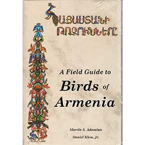 A Field Guide to Birds of Armenia: Adamian, Martin S.;
