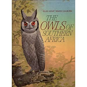 The Owls of Southern Africa: Kemp, Alan C.