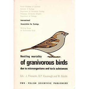 Nestling Mortality of Granivorous Birds due to: Pinowski, Jan; Kavanagh,