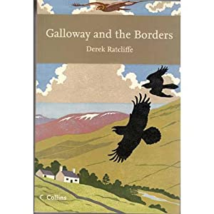 Galloway and the Borders: New Naturalist Number 101: Ratcliffe, Derek.