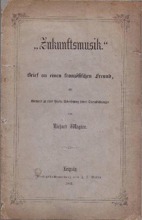 Zukunftsmusik An Einen Franzoesischen Von Wagner Zvab