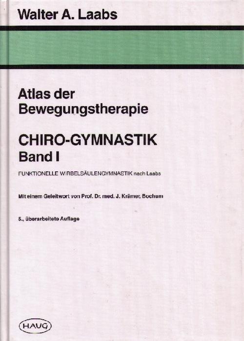 Atlas der Bewegungstherapie Chiro-Gymnastik. Band I: Funktionelle: Laabs, Walter A.